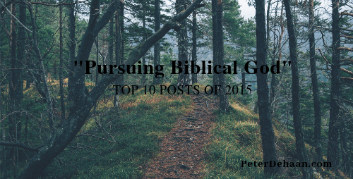 A Year in Review: Top 10 Posts on Pursuing Biblical God for 2015