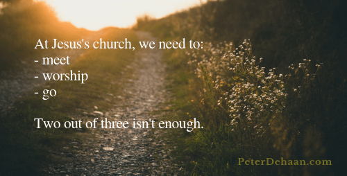 The Bible Tells the Church to Meet Together, Worship, and Witness