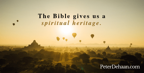 The Bible Reminds Us of Our Heritage