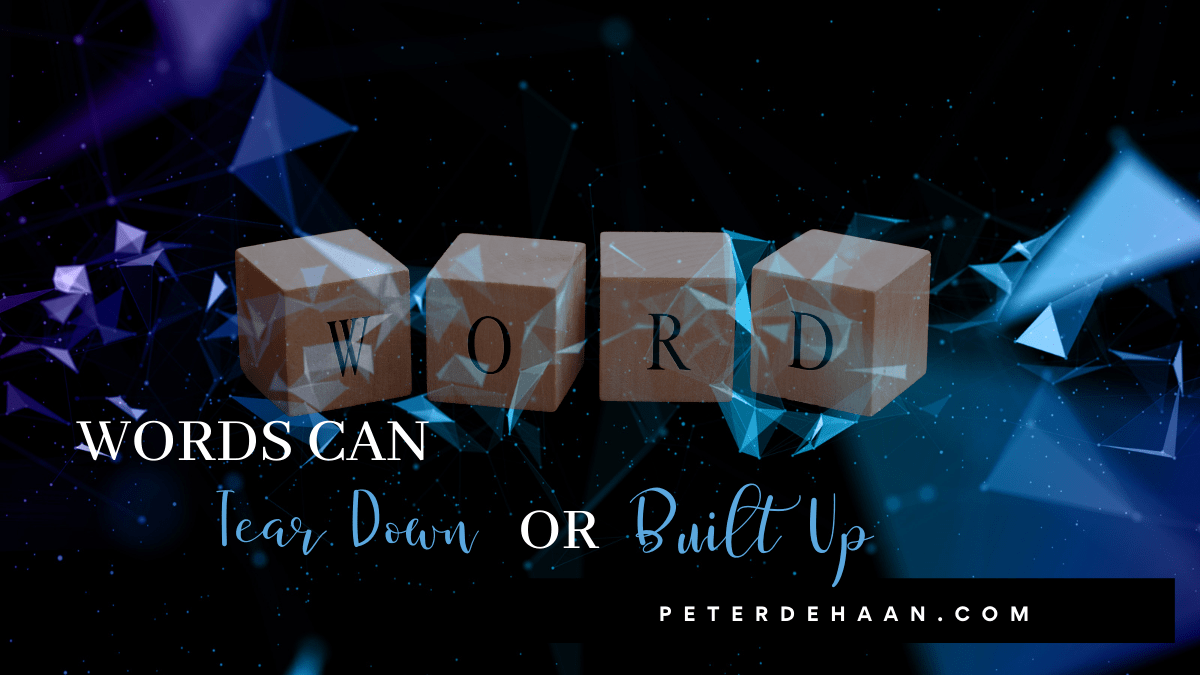 Words Can Tear Down or Built Up