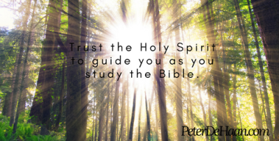 Trust the Holy Spirit to guide you as you study the Bible.