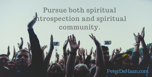 What's More Important: Spiritual Introspection or Spiritual Community?