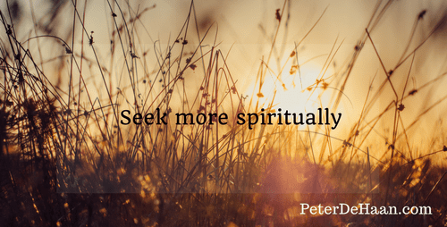 Do You Want More From Life? Seeking a Spiritual More