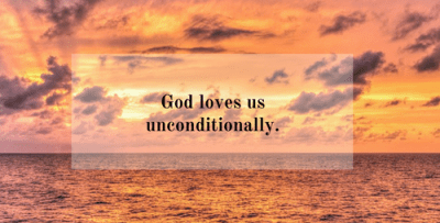 God loves us unconditionally