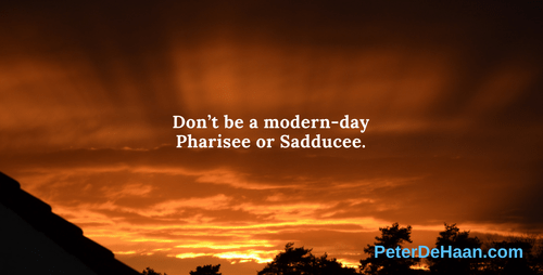 Are You a Pharisee or Sadducee?