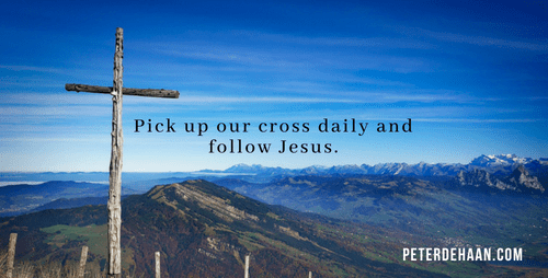 We Must Pick Up Our Cross Daily