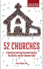 52 Churches, A Yearlong Journey Encountering God, His Church, by Peter DeHaan, PhD