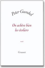 On achève bien les écoliers (Peter Gumbel)