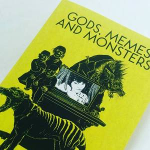 Gods Memes and Monsters