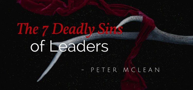 The 7 Deadly Sins of Leadership at Rotary Swan Valley on January 22