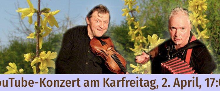 Reminder: Osterkonzert im Duo auf YouTube am Karfreitag, 2.4., um 17:00