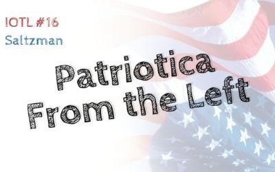 IOTL #16-Patriotica from the Left