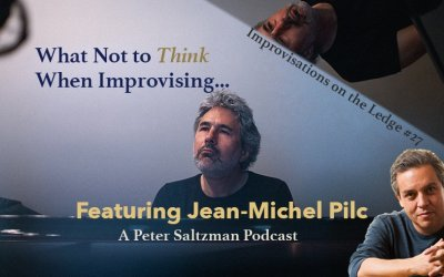 IOTL #27: What Not To Think When Improvising