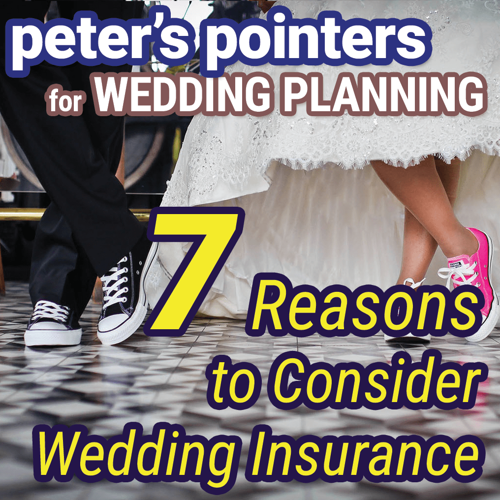 Peter's Pointers: 7 Reasons to Consider Wedding Insurance