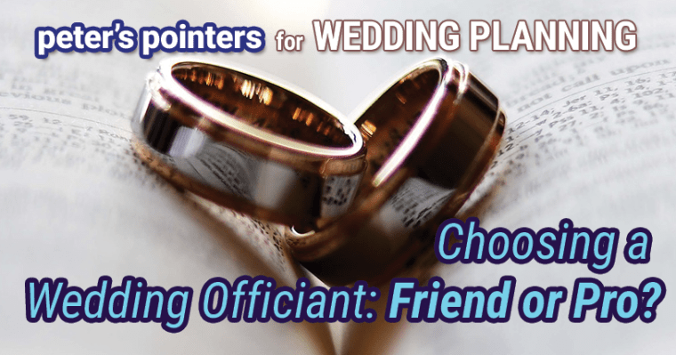 Choosing a Wedding Officiant - Friend or Pro? | by Wedding DJ Peter Naughton