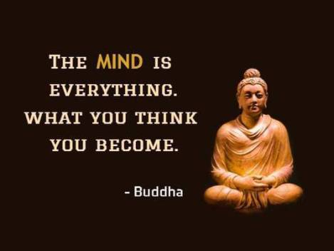 The Mind Is Everything.What you think you become. Buddha. min