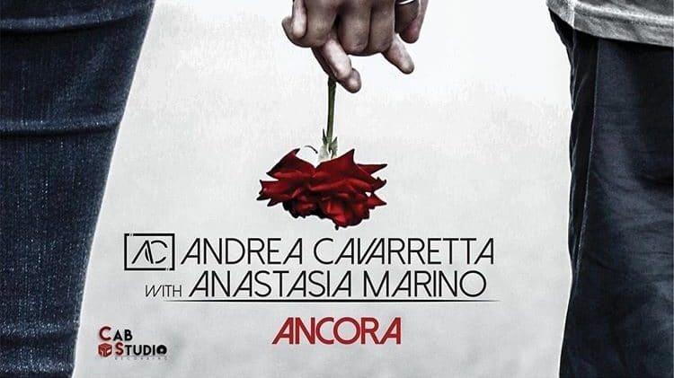 Ancora: il nuovo singolo di Anastasia Marino e Andrea Cavarretta