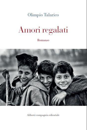 """Presentazione del libro di Olimpio Talarico """"Amori Regalati"""""""