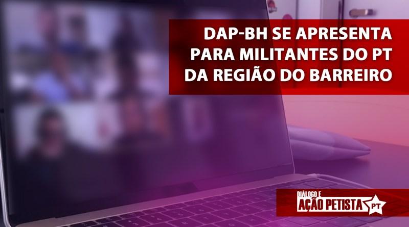 DAP BH se apresenta para militantes do PT da região do Barreiro