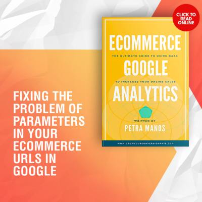 Fixing the Problem of Parameters in your Ecommerce URLS in Google Analytics