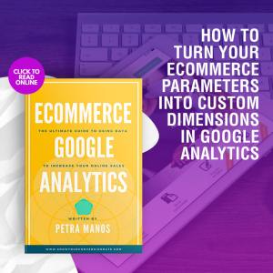 How to Turn your Ecommerce Parameters into Custom Dimensions in Google Analytics