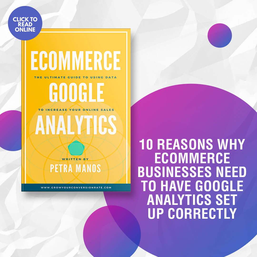 10 Reasons why Your Ecommerce Store Needs to Have Google Analytics Set Up Correctly