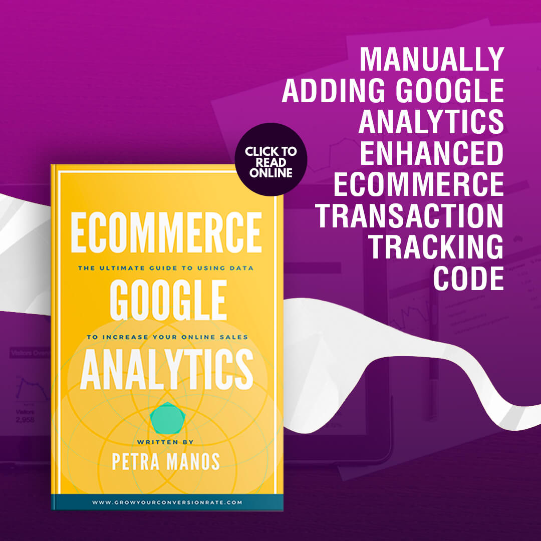 Manually Adding Transaction Tracking For Google Analytics Enhanced Ecommerce Framework