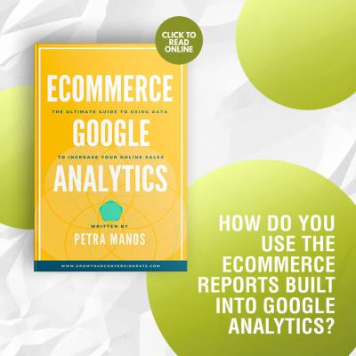How Do You Use the Ecommerce Reports Built into Google Analytics?
