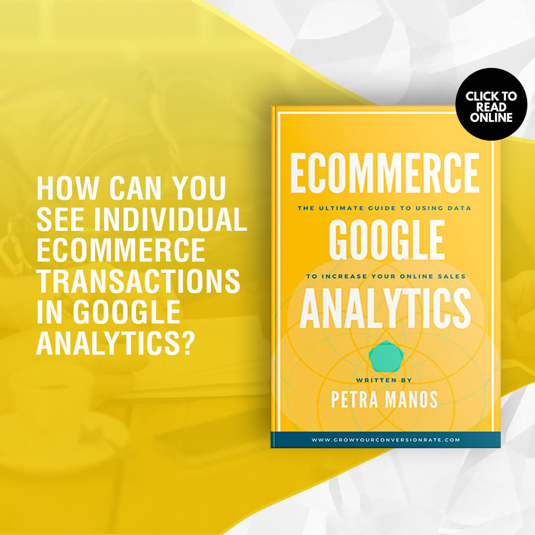 How can you see Individual Ecommerce Transactions in Google Analytics?