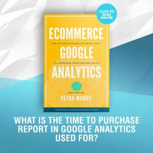 What is the Time to Purchase Report in Google Analytics Used For?