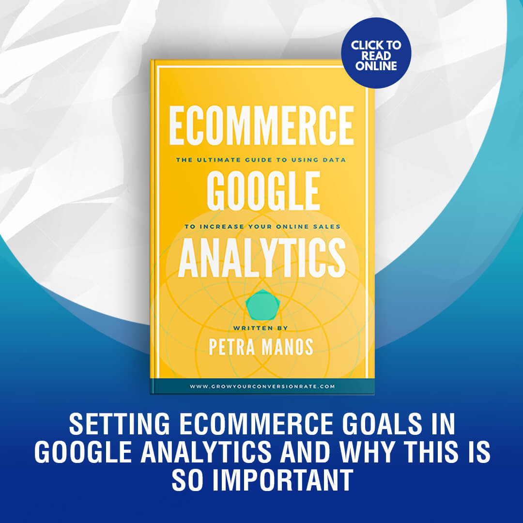 Setting Ecommerce Goals in Google Analytics and Why This is So Important