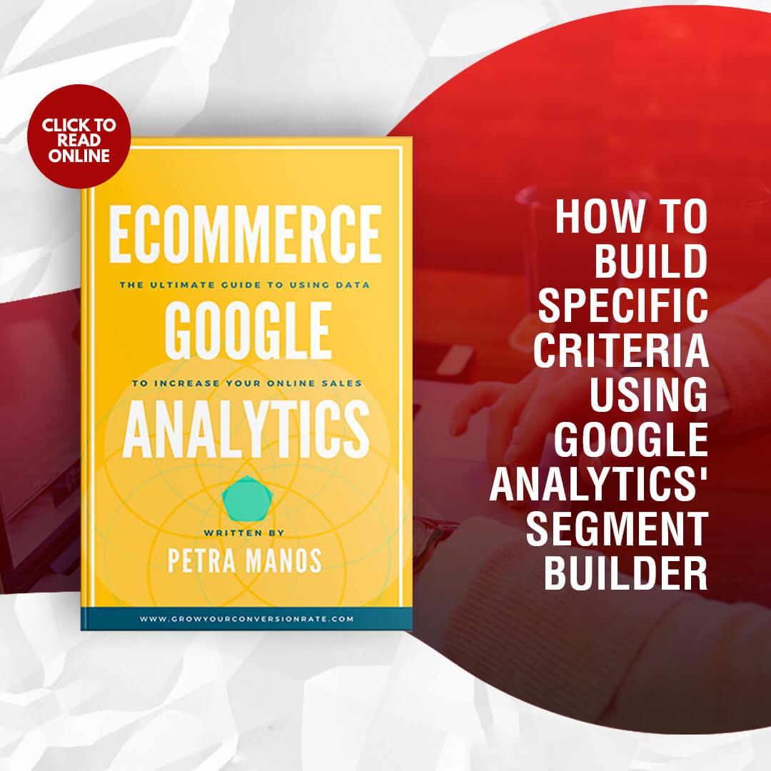 How to Build Specific Criteria using Google Analytics' Segment Builder
