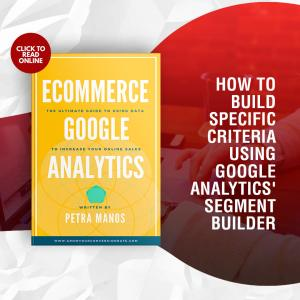 How to Build Specific Criteria using Google Analytics' Segment Builder