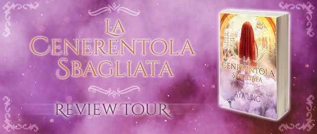 """Review Tour » """"La Cenerentola Sbagliata"""" di Aya Ling"""