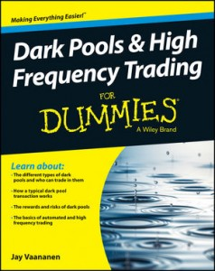Dark Pools &  High Frequency Trading for Dummies