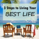 3 Steps to Living Your Best Life