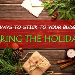 6 Ways to Stick to Your Budget During the Holiday Season