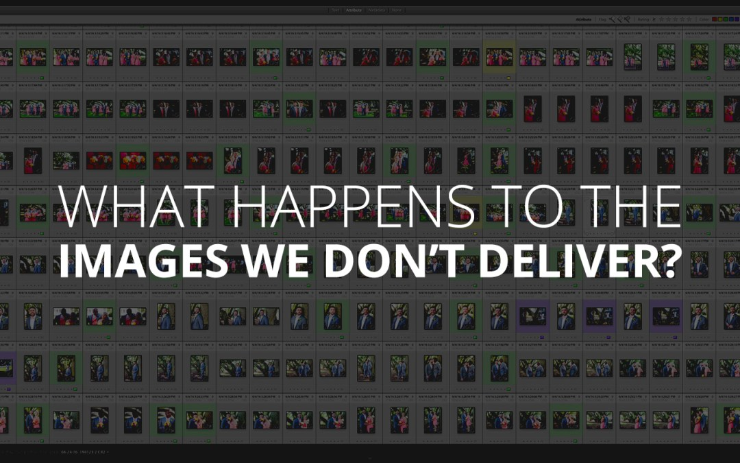 What happens to the images we don't deliver?