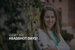 What are Headshot Days