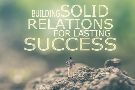 Build a solid relationship
