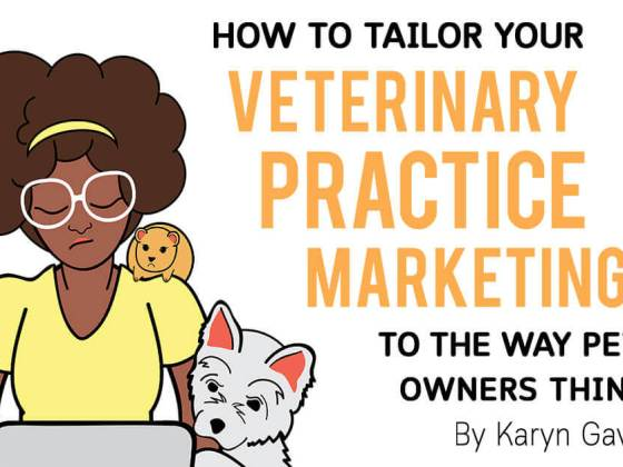 How to Tailor Your Veterinary Practice Marketing to the Way Pet Owners Think