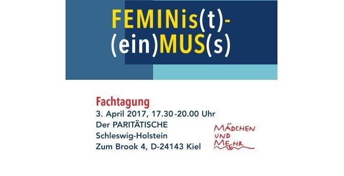"""Einladung zur Fachtagung """"FEMINis(t)-(ein)MUS(s)- Was verbirgt sich hinter rechten Angriffen gegen Vielfalt und Geschlechtergerechtigkeit? Was tun!?"""" am 3.4.2017 in Kiel"""