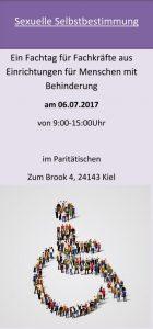 Sexuelle Selbstbestimmung - Ein Fachtag für Fachkräfte aus Einrichtungen für Menschen mit Behinderung am 06.07.2017 von 9:00-15:00 Uhr im Paritätischen, Zum Brook 4, 24143 Kiel.