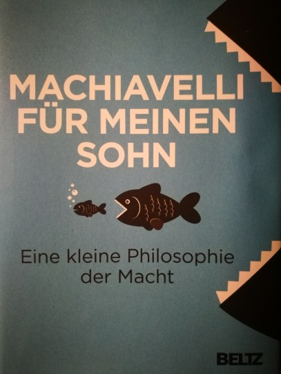 Bonus Track: Ein Buch, wie es nur Franzosen schreiben können: voller Esprit; auf Basis von Machiavelli seinen Sohn gut und trotzdem durchsetzungsstark zu machen; Vaterliteratur.