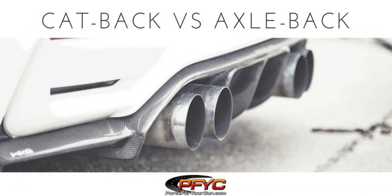 axle back exhaust vs cat back exhaust