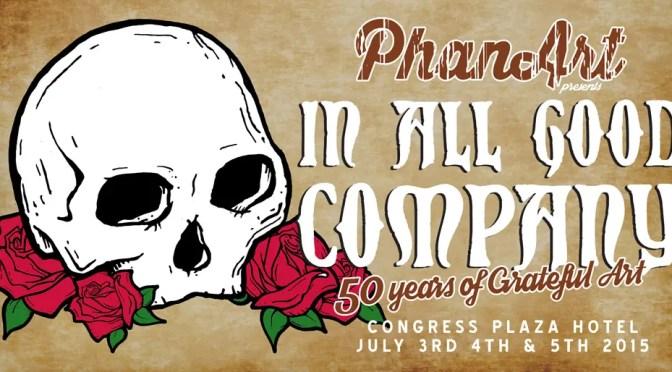 PhanArt Presents: In All Good Company Celebrating 50 Years of Grateful Art