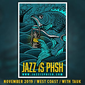 Jazz Is Phish West Coast Tour with TAUK