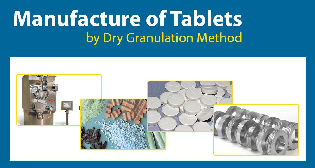 Manufacture of Tablets by Dry granulation method - Pharmapproach com