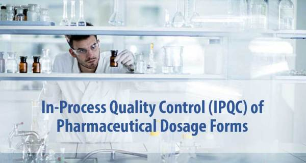 In-Process Quality Control (IPQC) of Pharmaceutical Dosage Forms