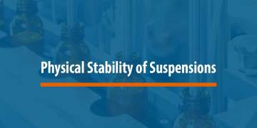 Featured Image for Physical Stability Issues Frequently Encountered In Suspensions